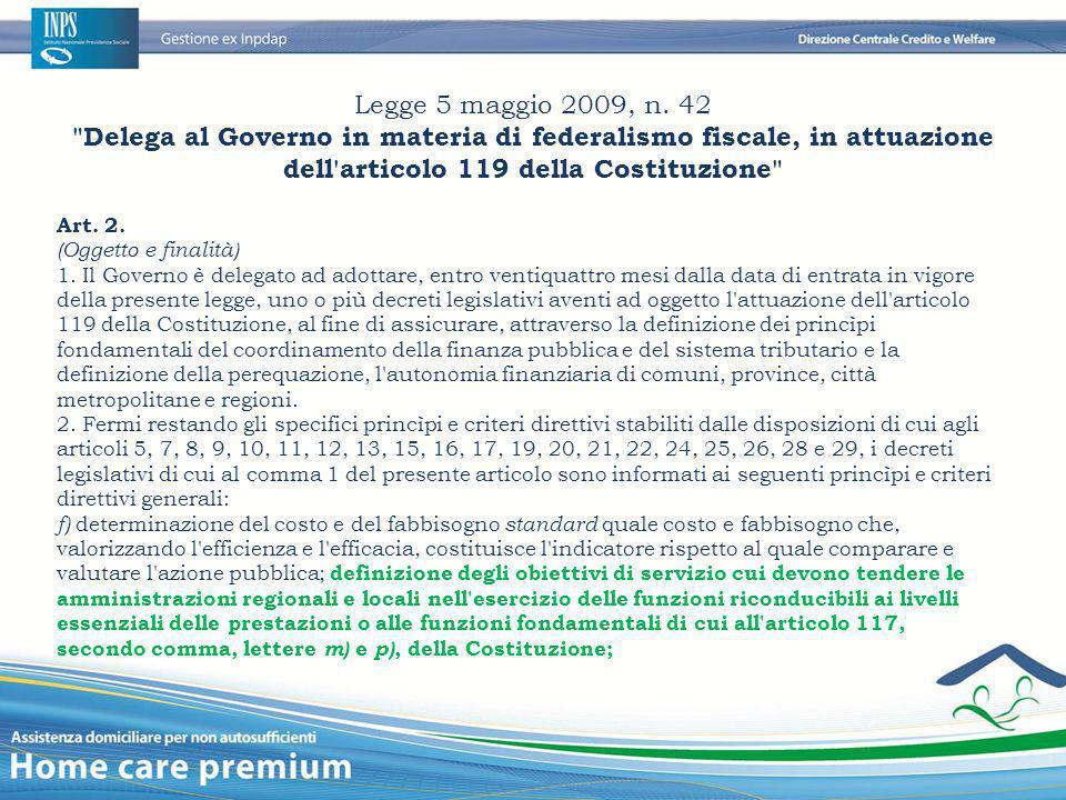Legge 5 maggio 2009, n. 42 Delega al Governo in materia di federalismo fiscale, in attuazione dell articolo 119 della Costituzione