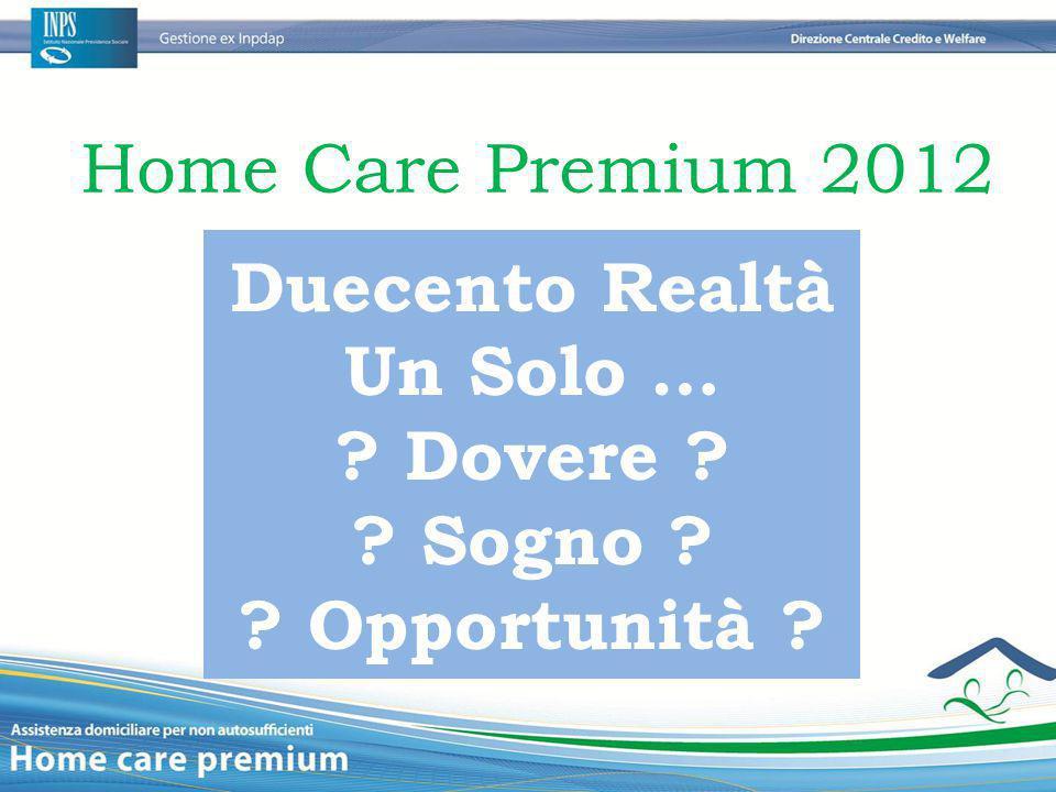 Home Care Premium 2012 Duecento Realtà Un Solo … Dovere Sogno Opportunità