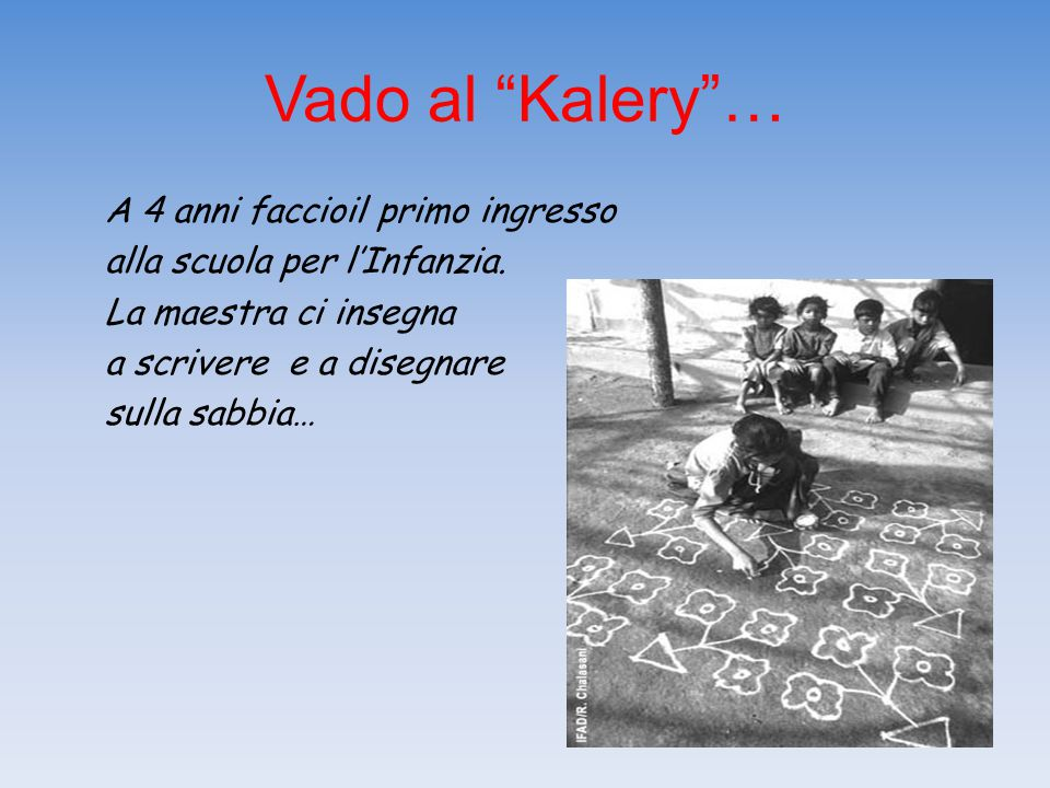 Vado al Kalery … A 4 anni faccioil primo ingresso alla scuola per l'Infanzia.