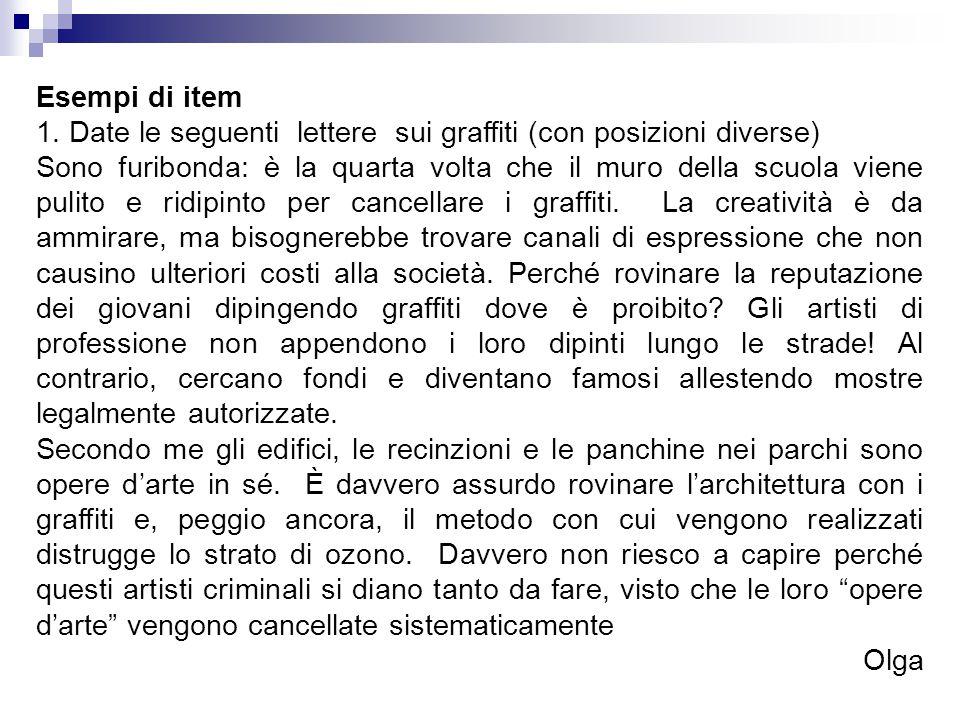 Esempi di item 1. Date le seguenti lettere sui graffiti (con posizioni diverse)