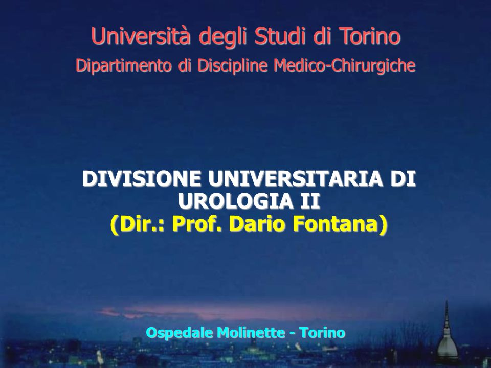 DIVISIONE UNIVERSITARIA DI UROLOGIA II (Dir.: Prof. Dario Fontana)