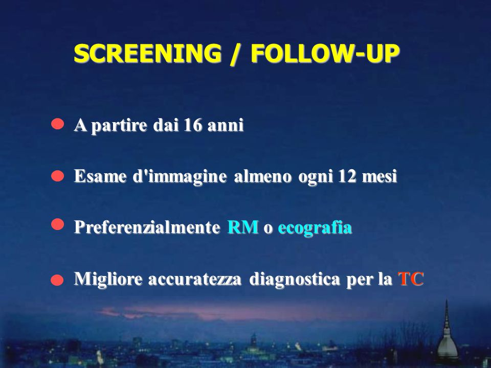 SCREENING / FOLLOW-UP A partire dai 16 anni