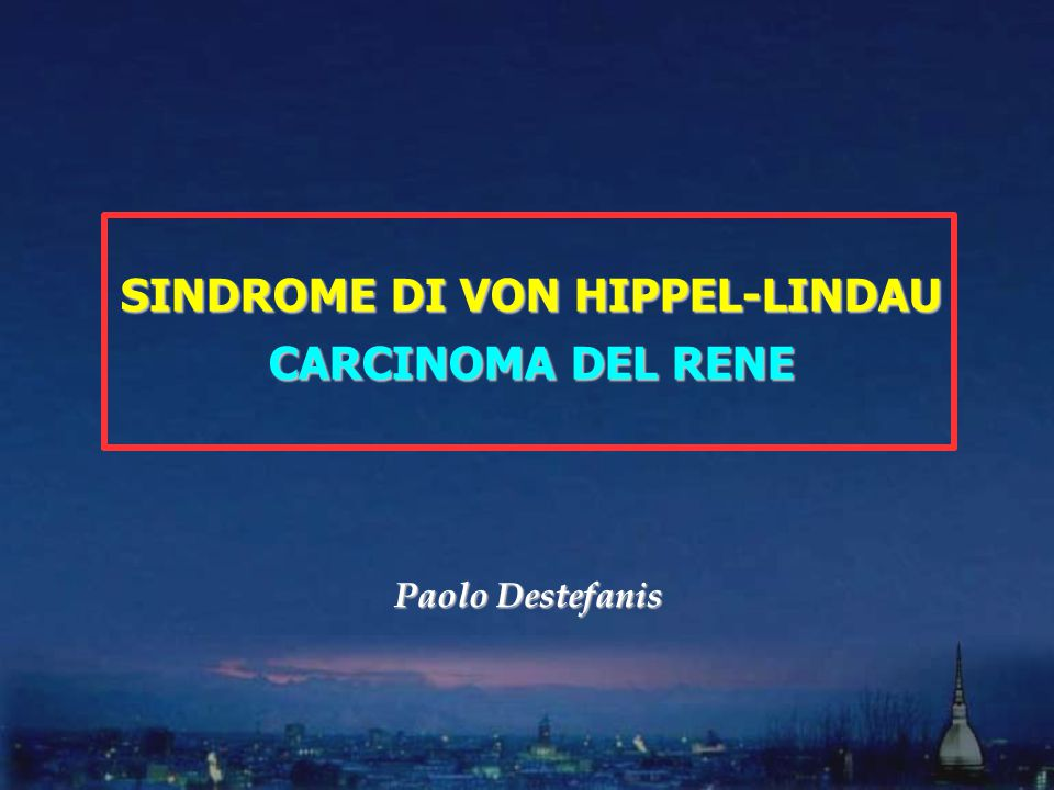 SINDROME DI VON HIPPEL-LINDAU