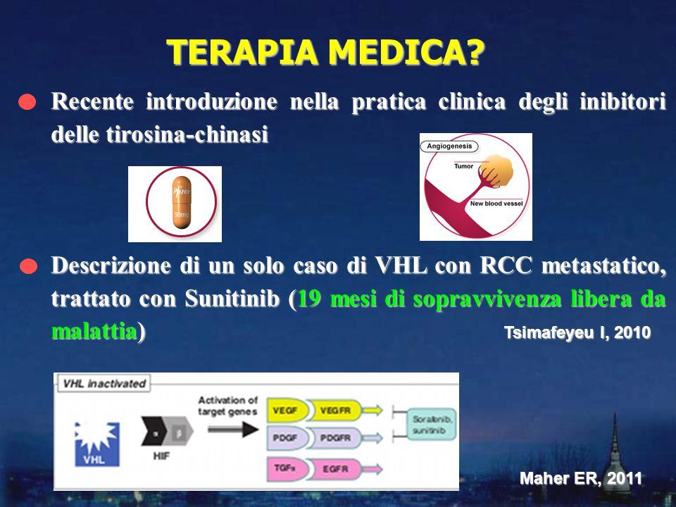 TERAPIA MEDICA Recente introduzione nella pratica clinica degli inibitori delle tirosina-chinasi.