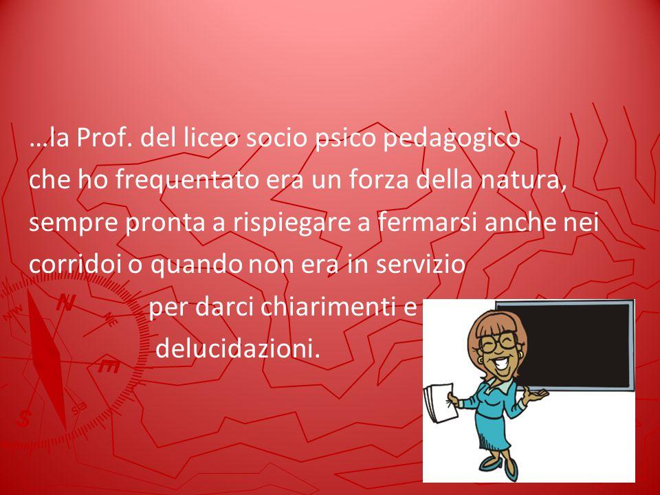 …la Prof. del liceo socio psico pedagogico