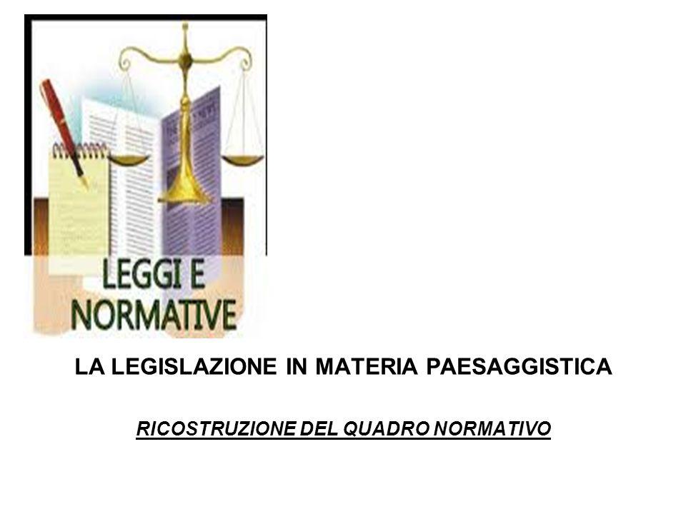 LA LEGISLAZIONE IN MATERIA PAESAGGISTICA