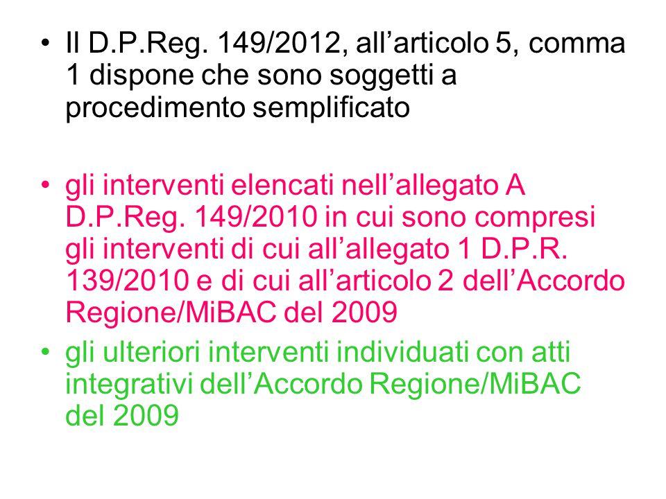 Il D.P.Reg. 149/2012, all'articolo 5, comma 1 dispone che sono soggetti a procedimento semplificato