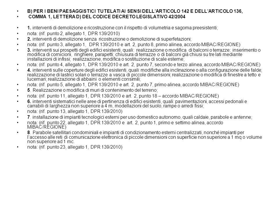 B) PER I BENI PAESAGGISTICI TUTELATI AI SENSI DELL'ARTICOLO 142 E DELL'ARTICOLO 136,