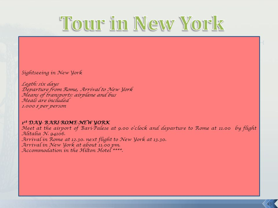 Tour in New York Sightseeing in New York Legth: six days