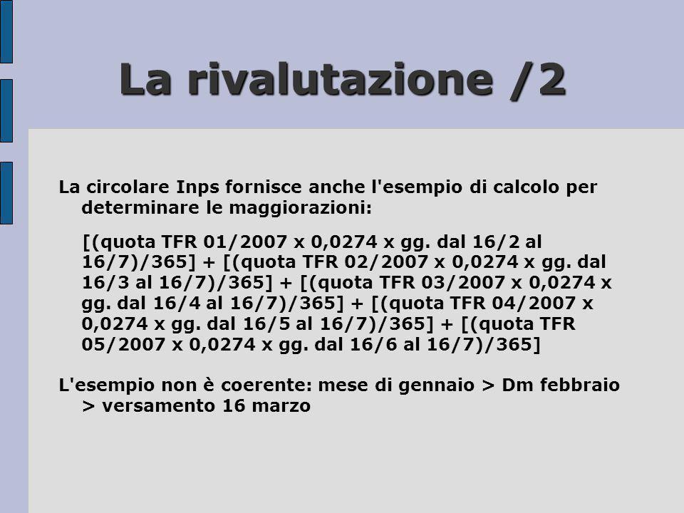 La rivalutazione /2 La circolare Inps fornisce anche l esempio di calcolo per determinare le maggiorazioni: