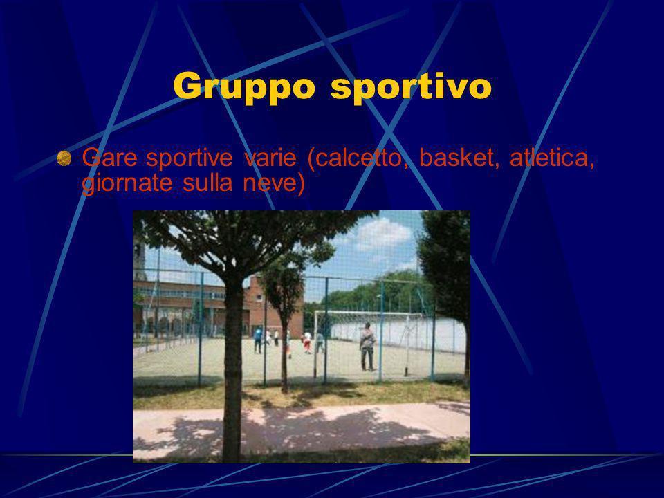 Gruppo sportivo Gare sportive varie (calcetto, basket, atletica, giornate sulla neve)