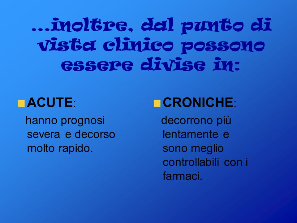 …inoltre, dal punto di vista clinico possono essere divise in: