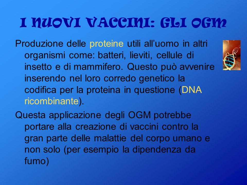 I NUOVI VACCINI: GLI OGM