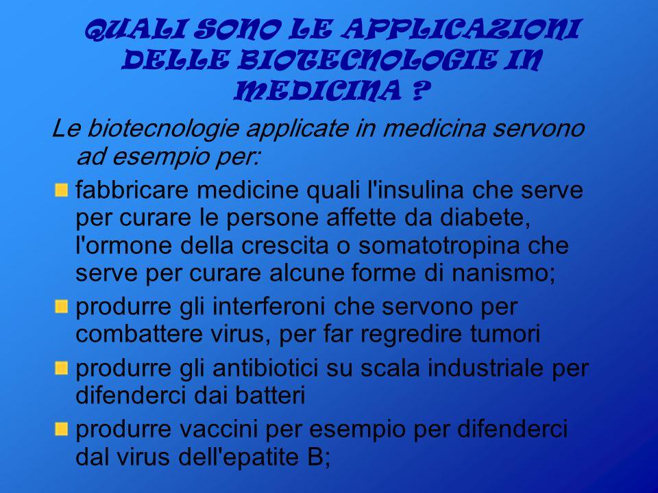 QUALI SONO LE APPLICAZIONI DELLE BIOTECNOLOGIE IN MEDICINA
