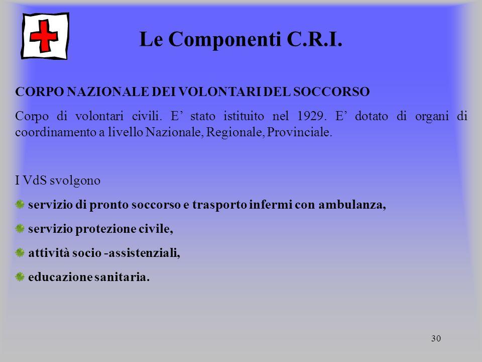 Le Componenti C.R.I. CORPO NAZIONALE DEI VOLONTARI DEL SOCCORSO
