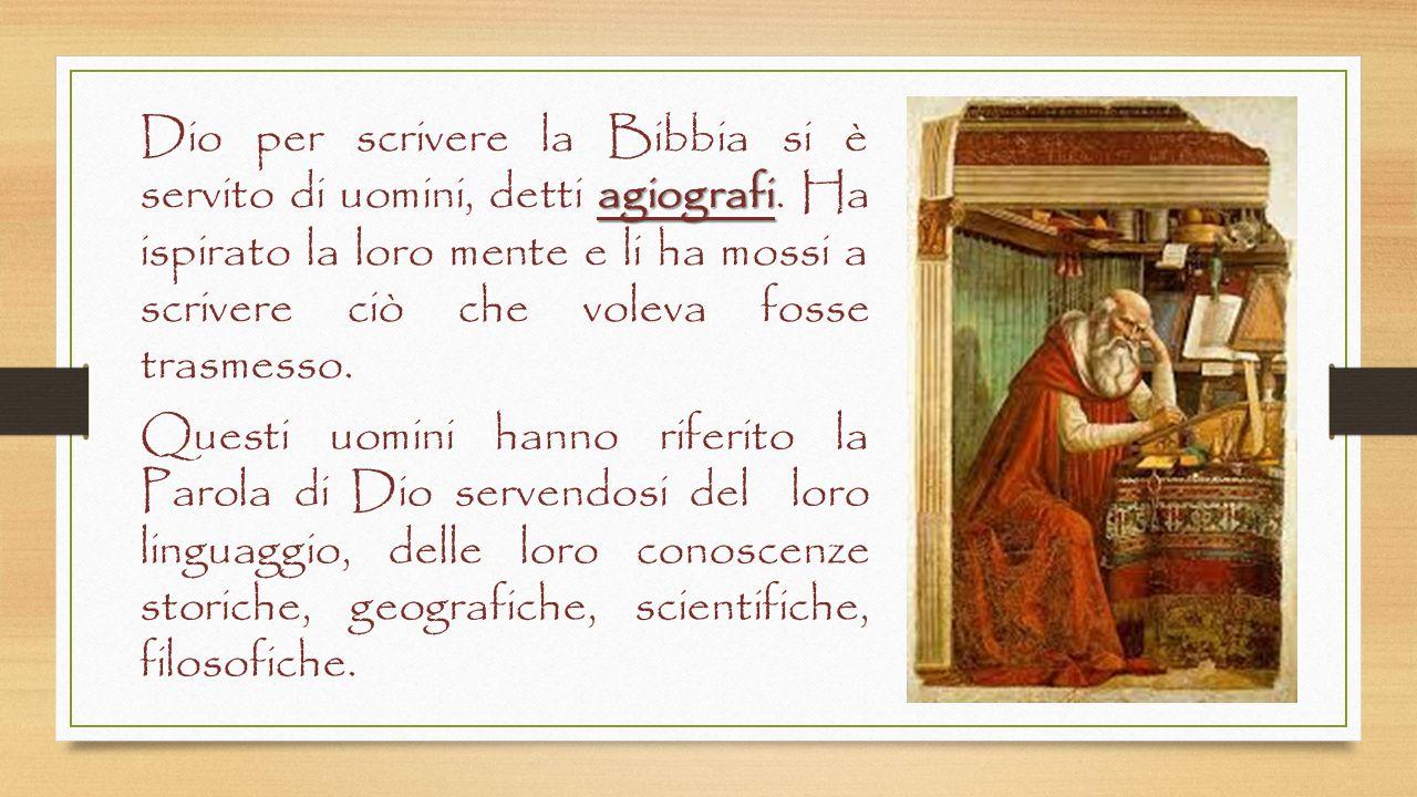 Dio per scrivere la Bibbia si è servito di uomini, detti agiografi