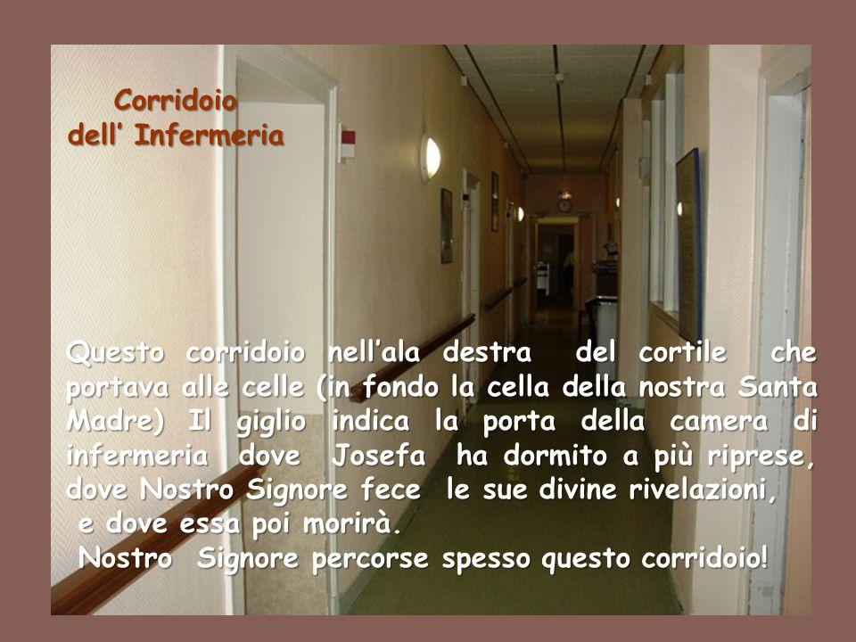 Corridoio dell' Infermeria.