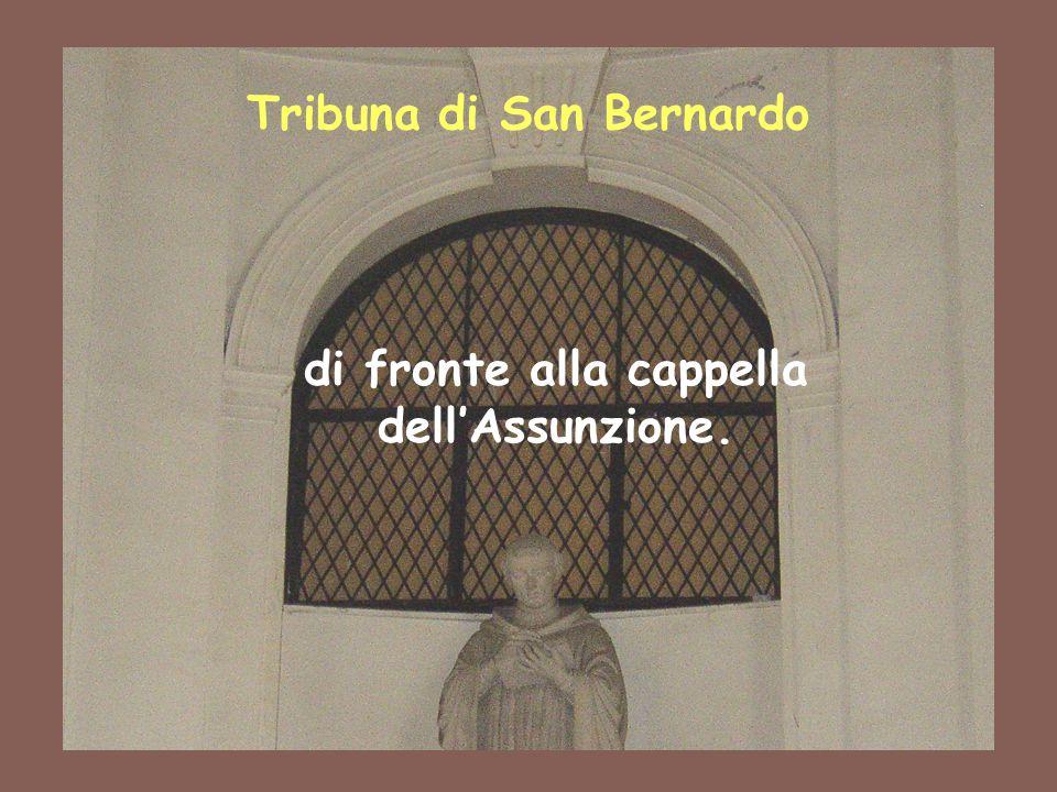Tribuna di San Bernardo di fronte alla cappella dell'Assunzione.