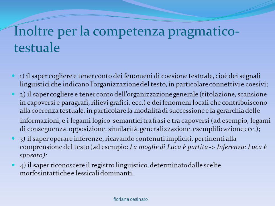 Inoltre per la competenza pragmatico-testuale