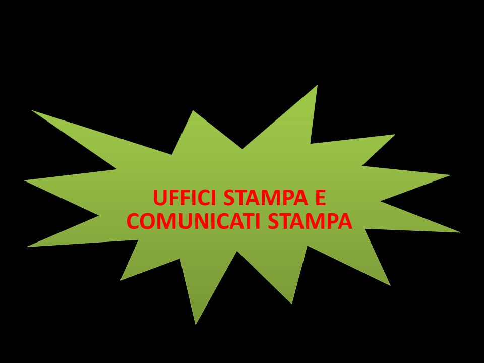 UFFICI STAMPA E COMUNICATI STAMPA