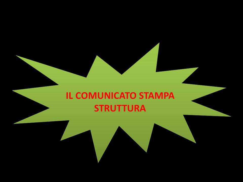 IL COMUNICATO STAMPA STRUTTURA