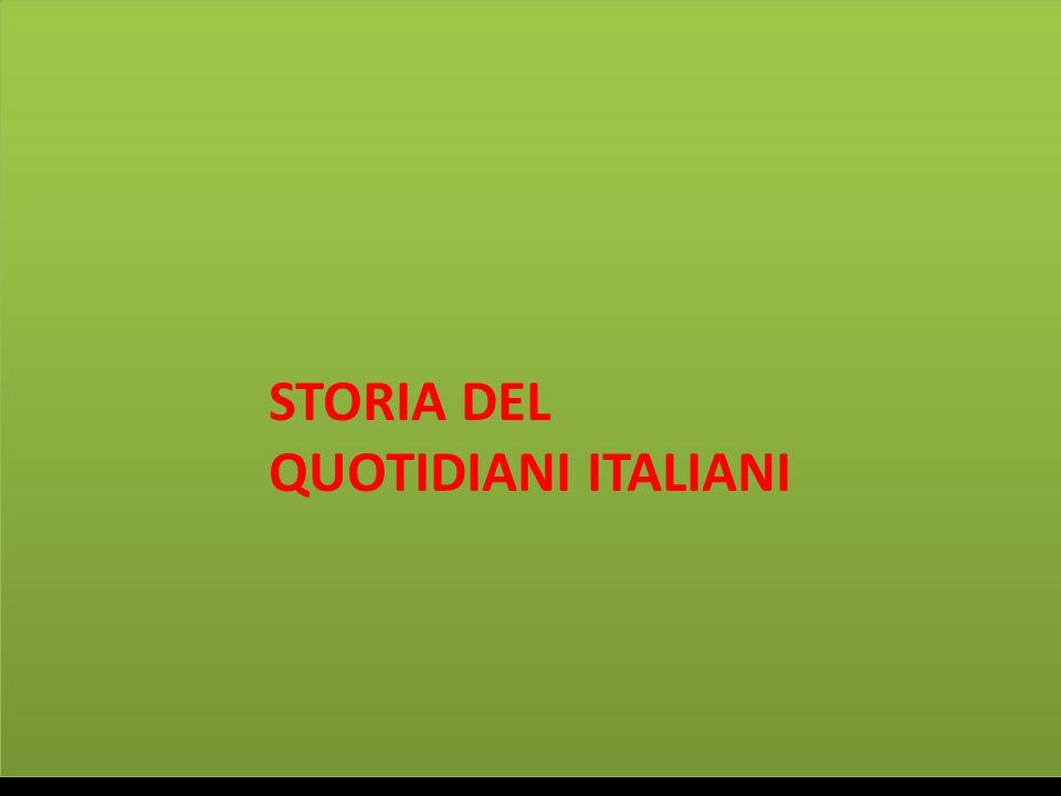 STORIA DEI QUOTIDIANI STORIA DEL QUOTIDIANI ITALIANI