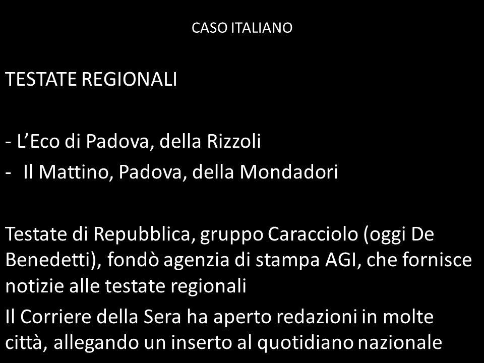 - L'Eco di Padova, della Rizzoli Il Mattino, Padova, della Mondadori