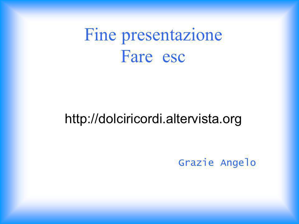 Fine presentazione Fare esc http://dolciricordi. altervista