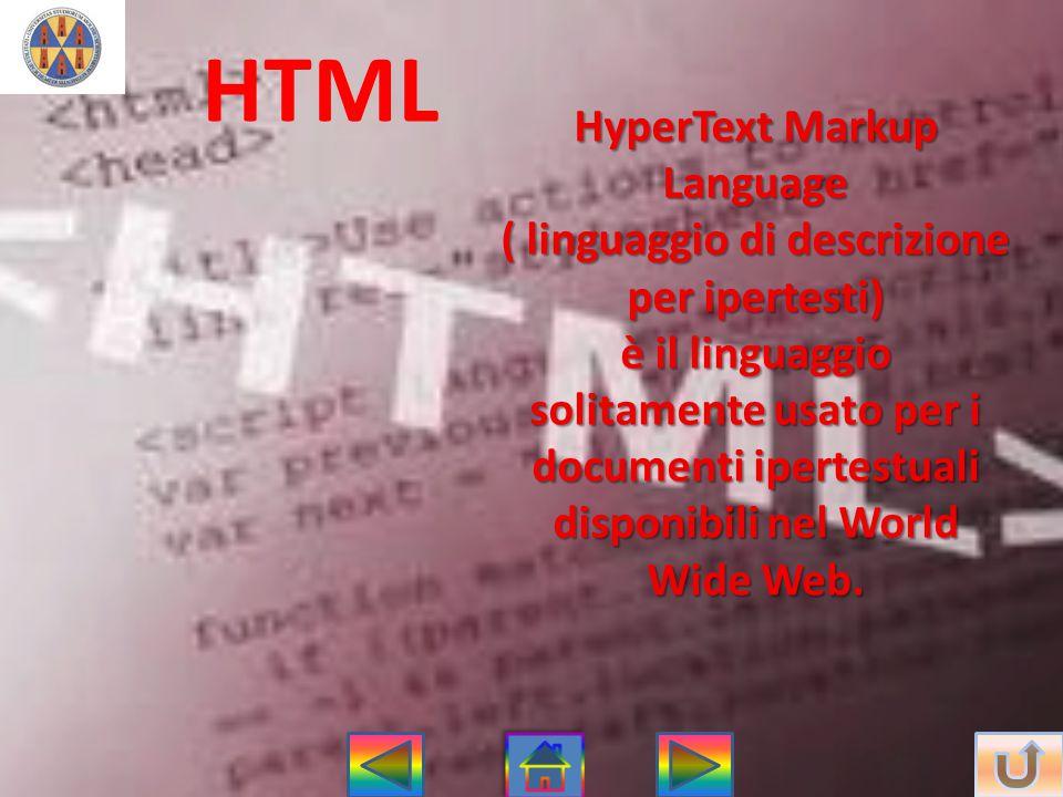 HyperText Markup Language ( linguaggio di descrizione per ipertesti)