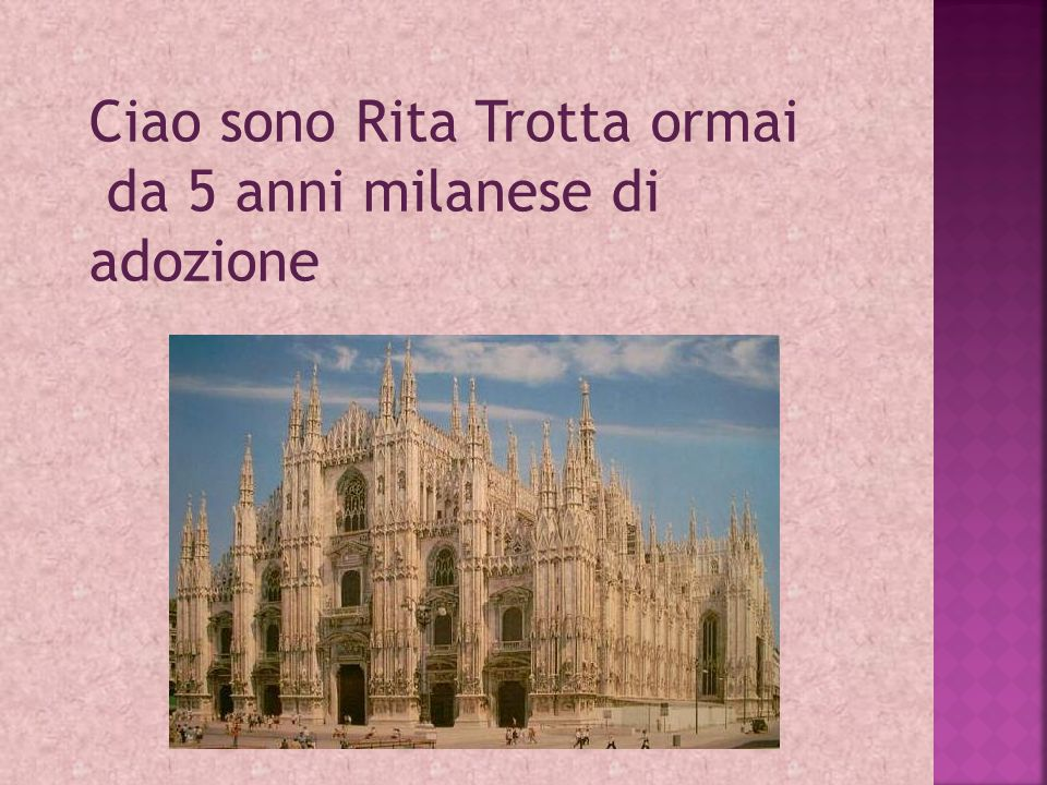 Ciao sono Rita Trotta ormai