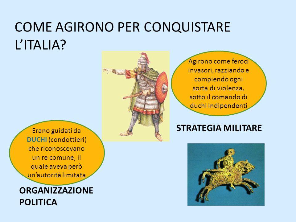 COME AGIRONO PER CONQUISTARE L'ITALIA