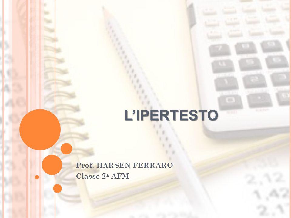 Prof. HARSEN FERRARO Classe 2a AFM