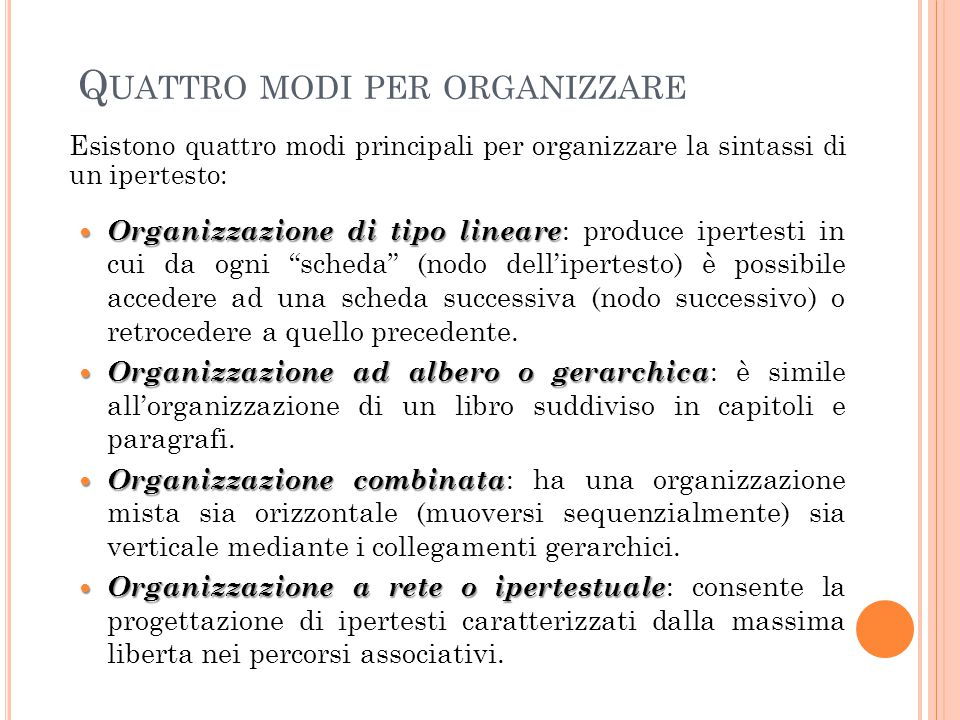 Quattro modi per organizzare