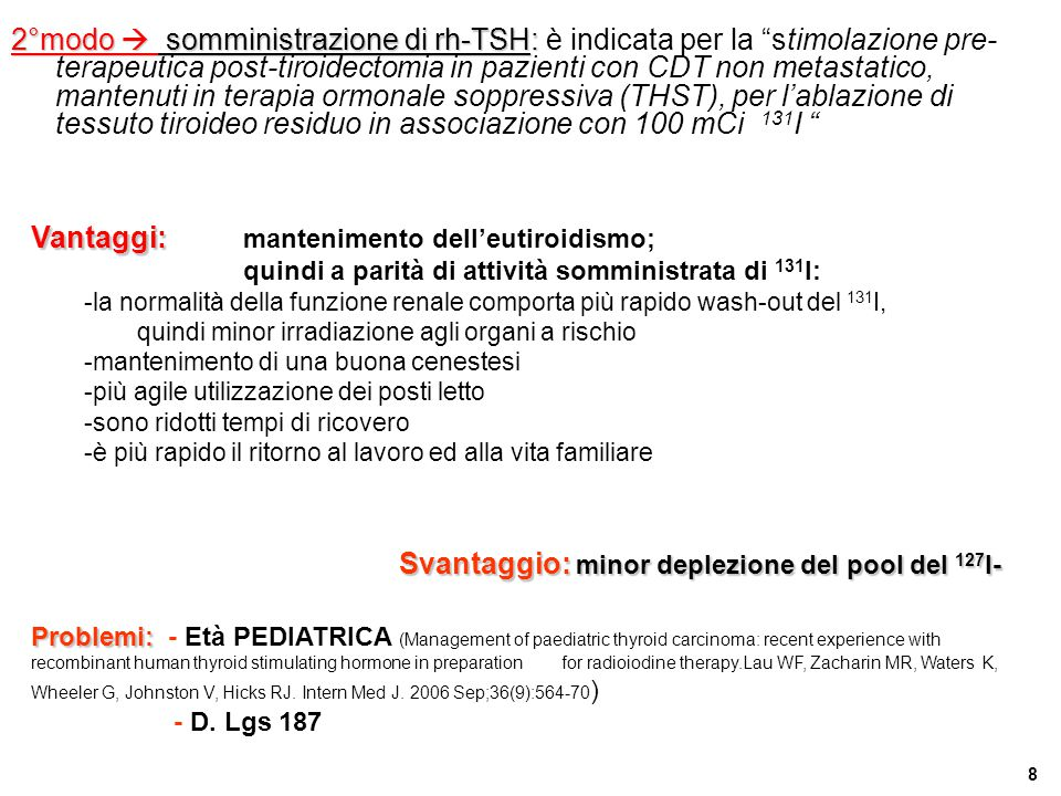 Vantaggi: mantenimento dell'eutiroidismo;
