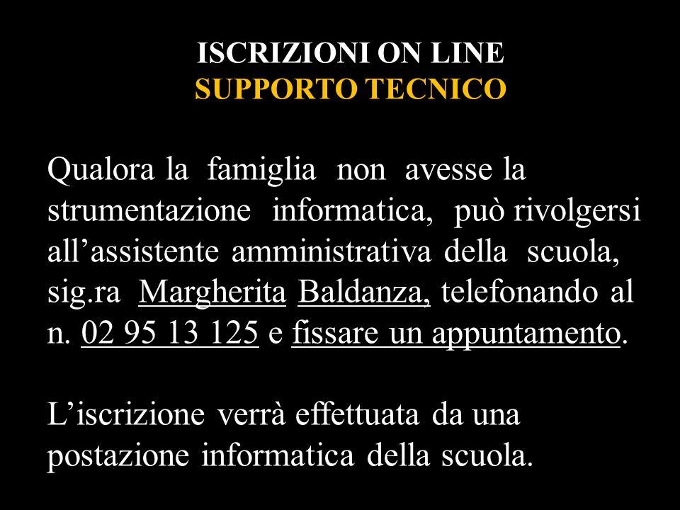 ISCRIZIONI ON LINE SUPPORTO TECNICO.