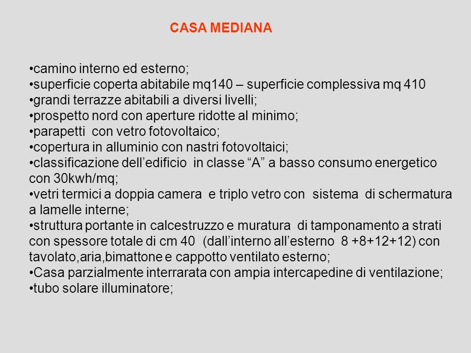 CASA MEDIANA camino interno ed esterno; superficie coperta abitabile mq140 – superficie complessiva mq 410.