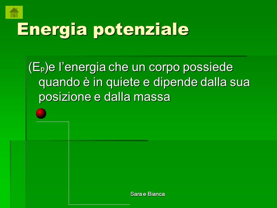 Energia potenziale (Ep)e l'energia che un corpo possiede quando è in quiete e dipende dalla sua posizione e dalla massa.