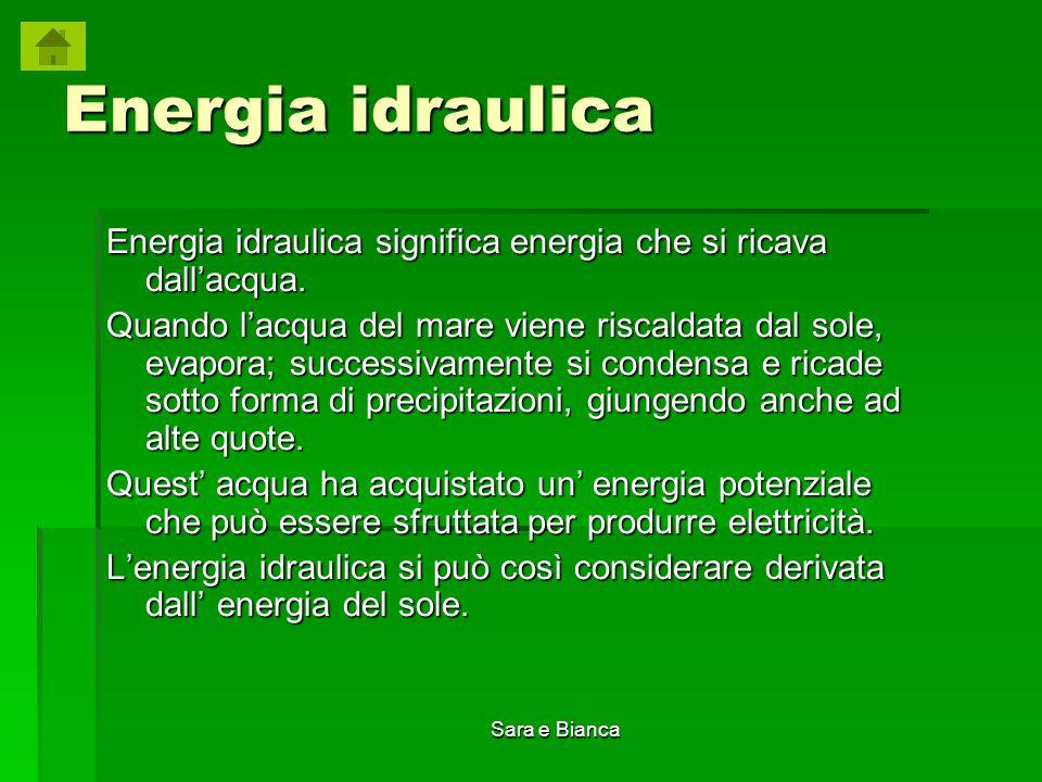 Energia idraulica Energia idraulica significa energia che si ricava dall'acqua.