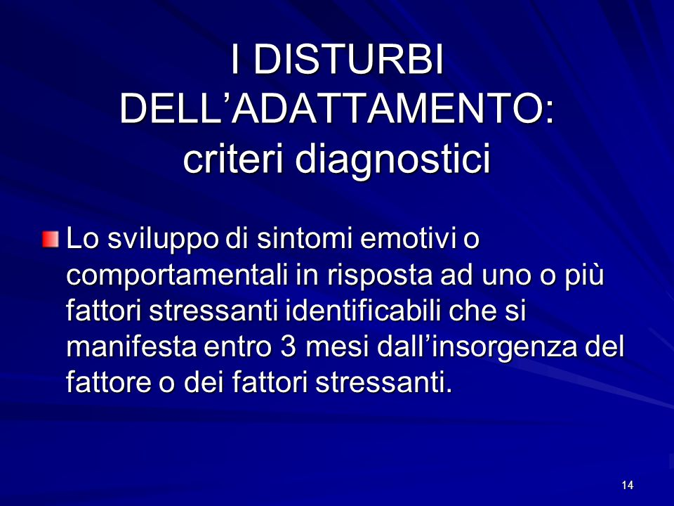 I DISTURBI DELL'ADATTAMENTO: criteri diagnostici