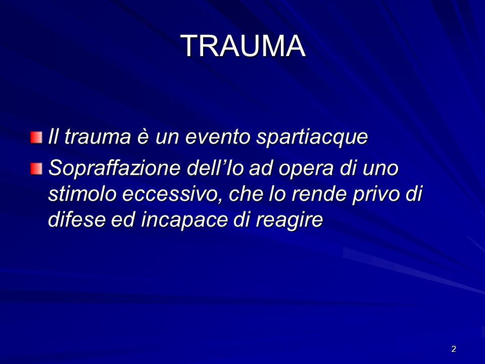 TRAUMA Il trauma è un evento spartiacque