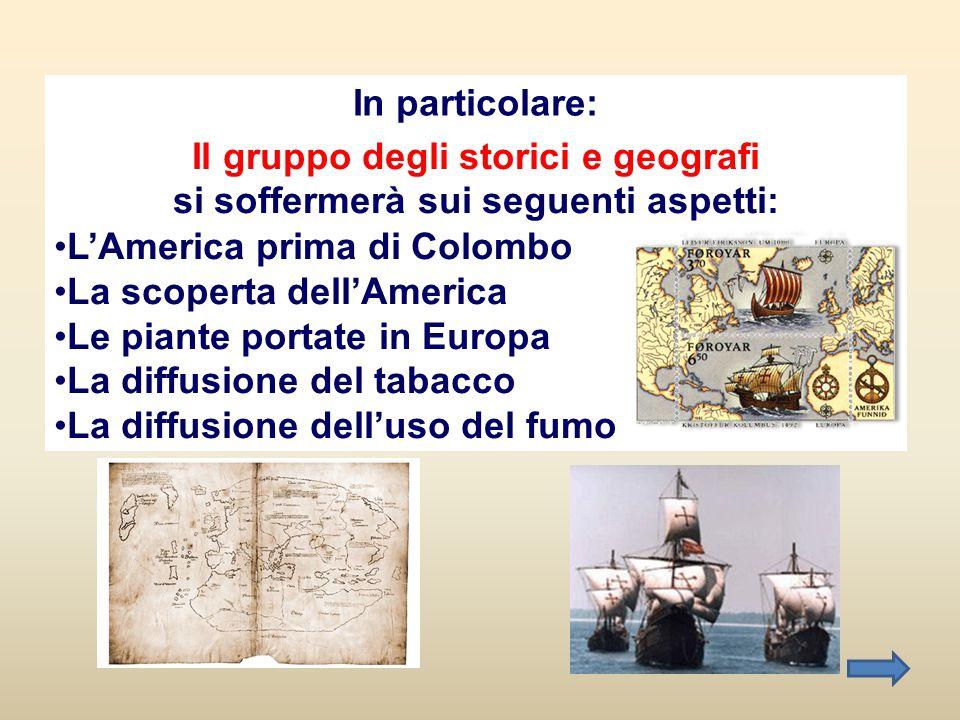 Il gruppo degli storici e geografi si soffermerà sui seguenti aspetti: