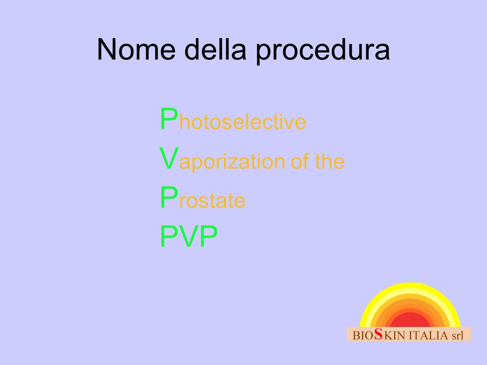 Nome della procedura Photoselective Vaporization of the Prostate PVP
