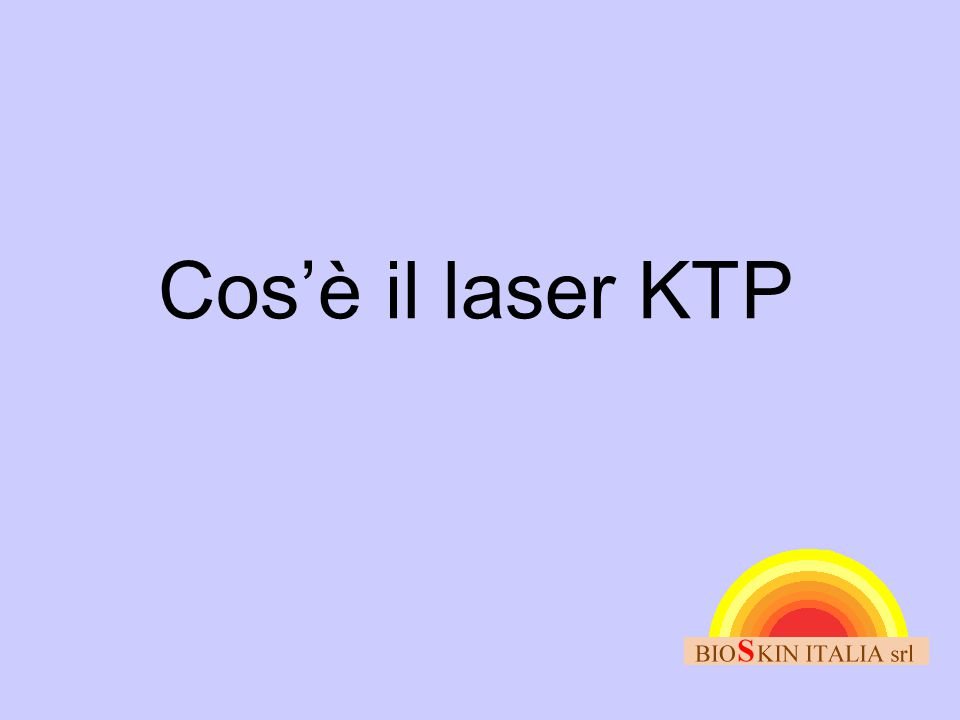 Cos'è il laser KTP Let's now talk a bit about laser physics.