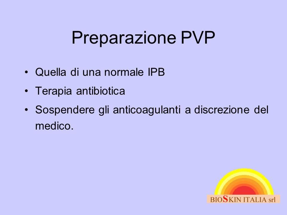 Preparazione PVP Quella di una normale IPB Terapia antibiotica