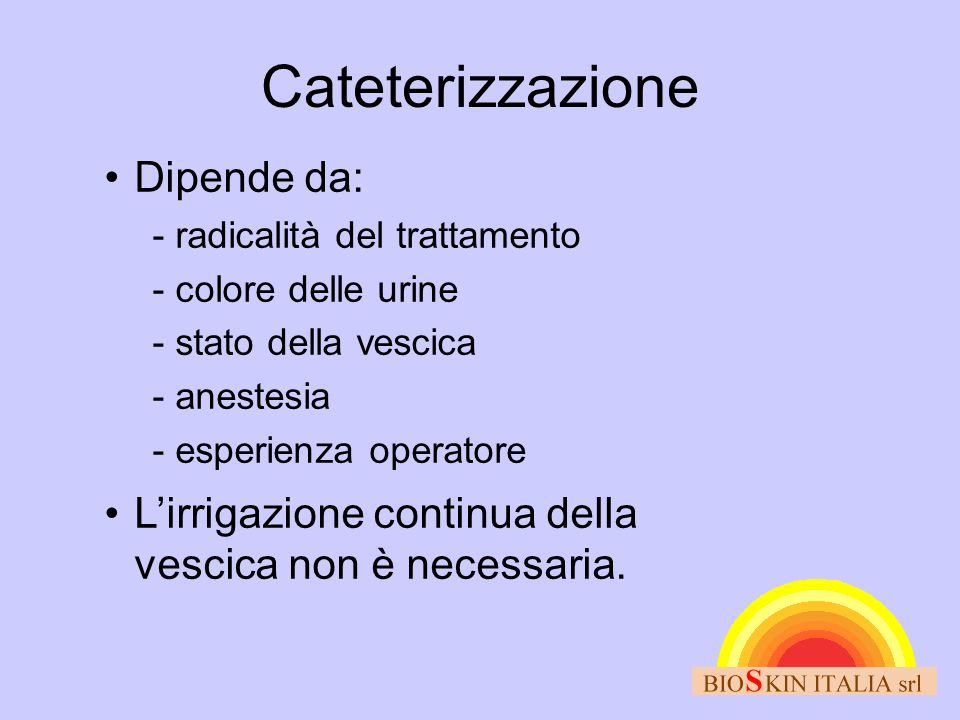 Cateterizzazione Dipende da: