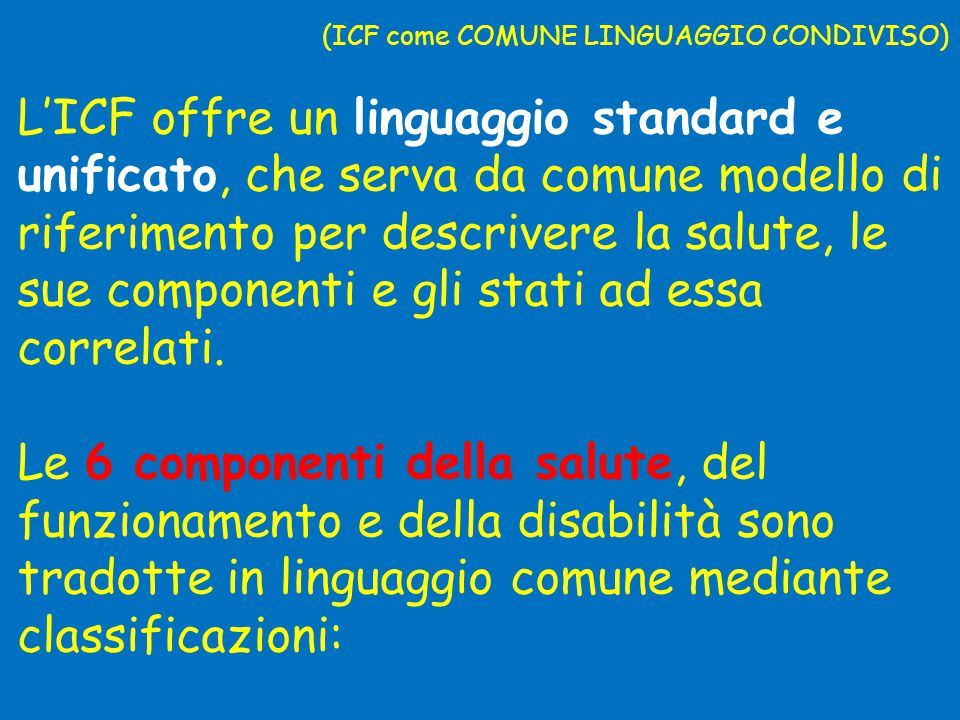 (ICF come COMUNE LINGUAGGIO CONDIVISO)