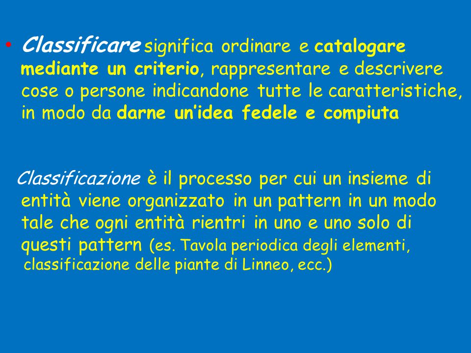 Classificare significa ordinare e catalogare