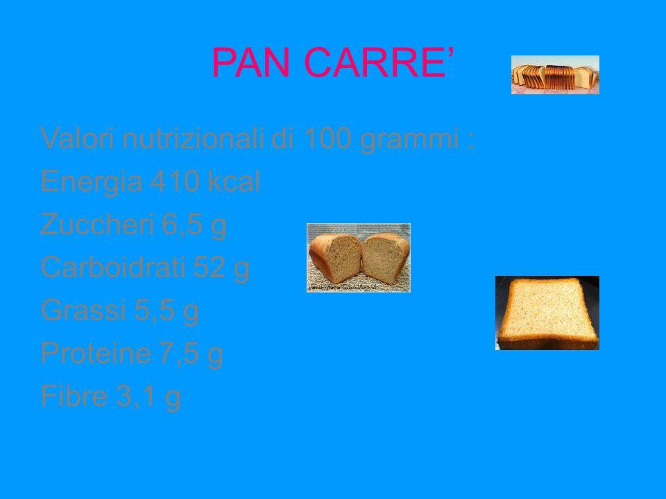 PAN CARRE' Valori nutrizionali di 100 grammi : Energia 410 kcal