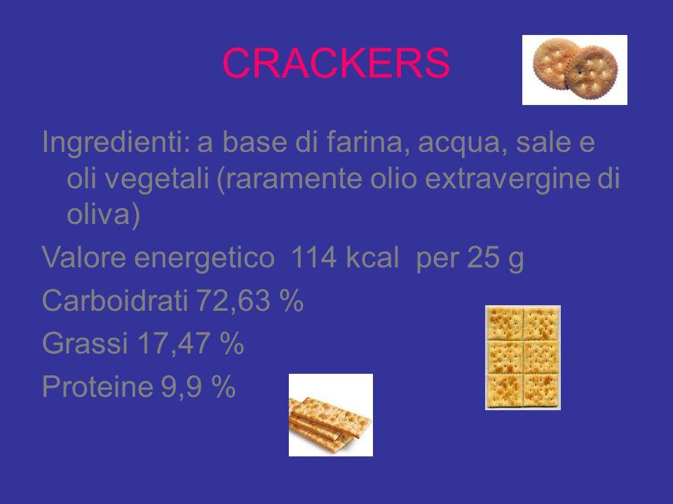 CRACKERS Ingredienti: a base di farina, acqua, sale e oli vegetali (raramente olio extravergine di oliva)