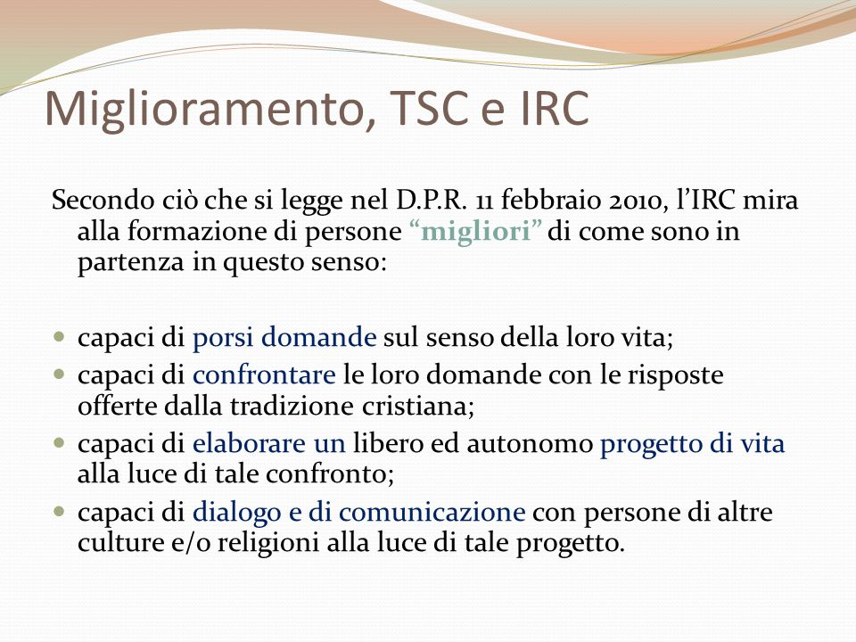 Miglioramento, TSC e IRC